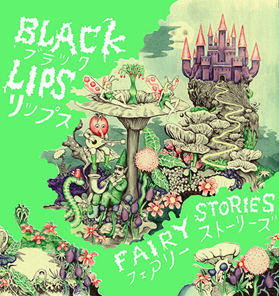 Black Lips – Fairy Stories